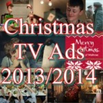 Christmas TV Ads (2013/2014)
